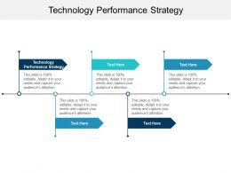 Technology Performance Strategy Ppt Powerpoint Presentation Gallery Layout Cpb