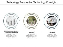 Technology Perspective Technology Foresight Ppt Powerpoint Presentation Inspiration Information Cpb