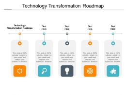 Technology Transformation Roadmap Ppt Powerpoint Presentation Infographics Cpb