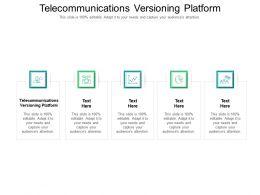 Telecommunications Versioning Platform Ppt Powerpoint Presentation Layouts Elements Cpb