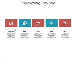 Telecommuting Pros Cons Ppt Powerpoint Presentation Slides Format Ideas Cpb