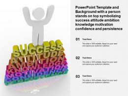 Template A Person Stands On Top Symbolizing Success Attitude Ambition Knowledge Motivation Confidence Persistence
