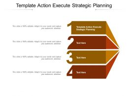 Template Action Execute Strategic Planning Ppt Powerpoint Presentation Outline Shapes Cpb