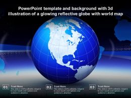 Template And Background With 3d Illustration Of A Glowing Reflective Globe With World Map