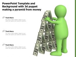 Template And Background With 3d Puppet Making A Pyramid From Money Ppt Powerpoint