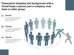 Template And Background With A Friend Helps A Person Join A Company Club Team Or Other Group