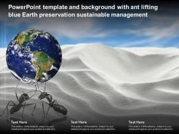 Template And Background With Ant Lifting Blue Earth Preservation Sustainable Management