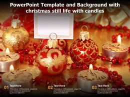 Template And Background With Christmas Still Life With Candles Ppt Powerpoint