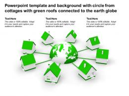 Template And Background With Circle From Cottages With Green Roofs Connected To The Earth Globe