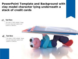 Template And Background With Clay Model Character Lying Underneath A Stack Of Credit Cards