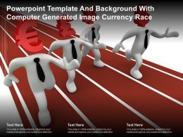 Template And Background With Computer Generated Image Currency Race Ppt Powerpoint
