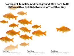 Template And Background With Dare To Be Different One Goldfish Swimming The Other Way