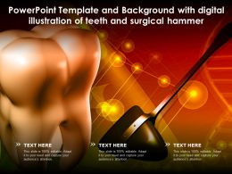 Template And Background With Digital Illustration Of Teeth And Surgical Hammer Ppt Powerpoint