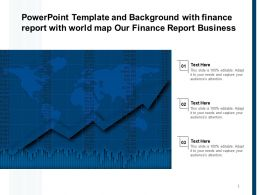 Template And Background With Finance Report With World Map Our Finance Report Business