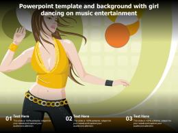 Template And Background With Girl Dancing On Music Entertainment Ppt Powerpoint