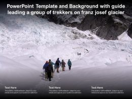 Template And Background With Guide Leading A Group Of Trekkers On Franz Josef Glacier