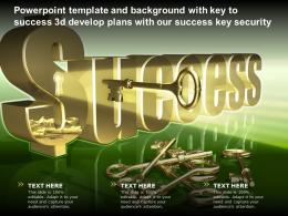 Template And Background With Key To Success 3d Develop Plans With Our Success Key Security