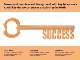Template And Background With Key To Success A Gold Key The Words Success Replacing The Teeth