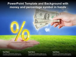 Template And Background With Money And Percentage Symbol In Hands Ppt Powerpoint