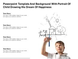 Template And Background With Portrait Of Child Drawing His Dream Of Happiness