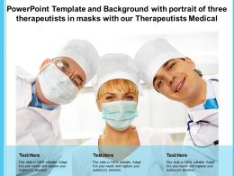 Template And Background With Portrait Of Three Therapeutists In Masks With Our Therapeutists Medical