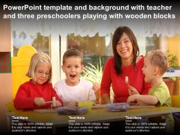Template And Background With Teacher And Three Preschoolers Playing With Wooden Blocks