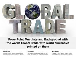 Template And Background With The Words Global Trade With World Currencies Printed On Them