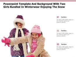 Template And Background With Two Girls Bundled In Winterwear Enjoying The Snow