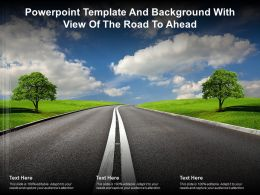 Template And Background With View Of The Road To Ahead Ppt Powerpoint