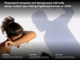 Template And Background With Wife Abuse Violent Man Hitting Frightened Woman Or Child