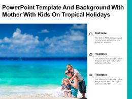 Template And Background With Young Mother With Her Two Kids On Tropical Beach Vacation