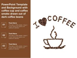 Template Background With Coffee Cup And Coffee Smoke Drawn Out Of Dark Coffee Beans