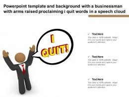 Template With A Businessman With Arms Raised Proclaiming I Quit Words In A Speech Cloud