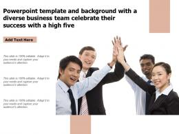 Template With A Diverse Business Team Celebrate Their Success With A High Five Ppt Powerpoint