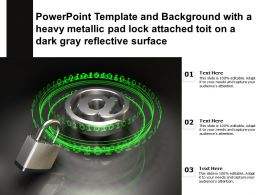 Template With A Heavy Metallic Pad Lock Attached Toit On A Dark Gray Reflective Surface
