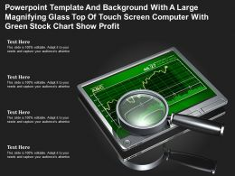 Template With A Large Magnifying Glass Top Of Touch Screen Computer With Green Stock Chart Show Profit