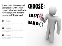 Template With A Man Presses A Button Beside The Word Easy When Asked To Choose A Difficulty Level