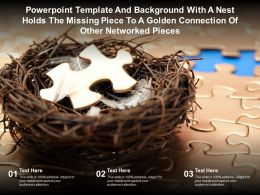 Template With A Nest Holds The Missing Piece To A Golden Connection Of Other Networked Pieces