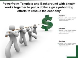 Template With A Team Works Together To Pull A Dollar Sign Symbolizing Efforts To Rescue The Economy