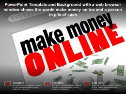 Template With A Web Browser Window Shows Words Make Money Online And A Person In Pile Of Cash