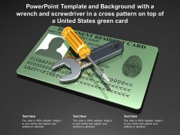 Template With A Wrench And Screwdriver In A Cross Pattern On Top Of A United States Green Card