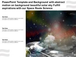 Template With Abstract Motion On Beautiful Solar Sky Fulfill Aspirations With Our Space Route Science