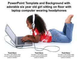 Template With Adorable Six Year Old Girl Sitting On Floor With Laptop Computer Wearing Headphones