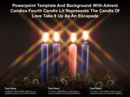 Template With Advent Candles Fourth Candle Lit Represents Candle Of Love Take It Up As An Escapade