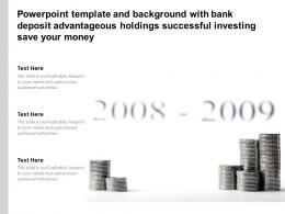 Template With Bank Deposit Advantageous Holdings Successful Investing Save Your Money