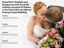 Template With Bride Holding A Bouquet Of Flowers In Her Hand Fetch Up With Our Kissing Couple Wedding