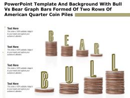 Template With Bull Vs Bear Graph Bars Formed Of Two Rows Of American Quarter Coin Piles