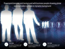 Template With Business People Showing Global Communication Concept On Dynamic