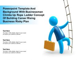 Template With Businessman Climbs Up Rope Ladder Concept Of Building Career Rising Business Risky Plan