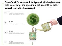 Template With Businessman With Metal Water Can Watering A Pot Tree With Us Dollar Symbol Over White